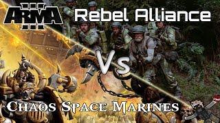 ARMA 3 - Custom Battles (Rebel Alliance) vs (Chaos Space Marines)