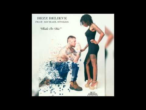 Bezz Believe - Ride Or Die (Feat. Michael Stokes) Free Download