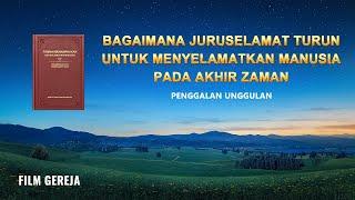 Klip Film(2)Adakah Dasar dalam Alkitab tentang Kedatangan Tuhan Melalui Inkarnasi