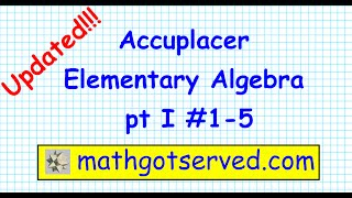 Accuplacer Elementary Algebra Part I #1 5