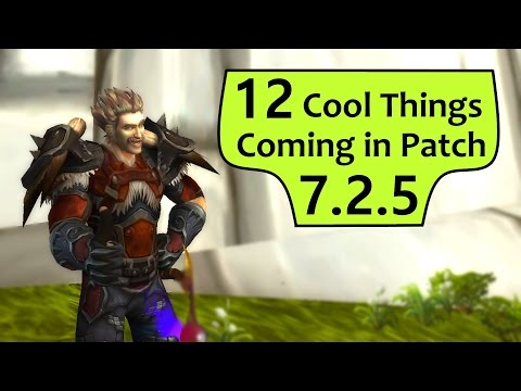 12 Cool Things Coming to WoW in Patch 7.2.5