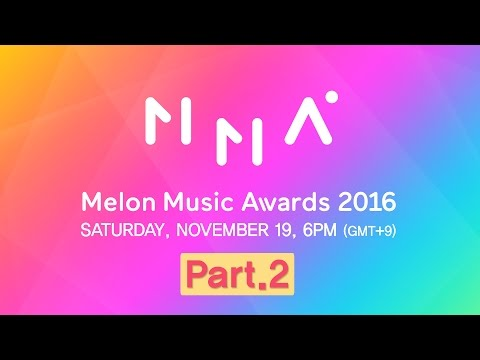 [2016 MelOn Music Awards] Part.2 (2부)