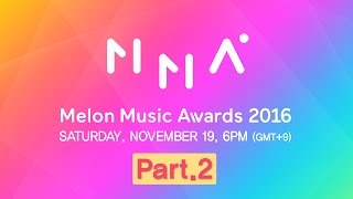 2016 MelOn Music Awards Part 2 2부