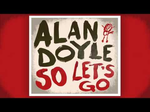 Alan Doyle  Take Us Home