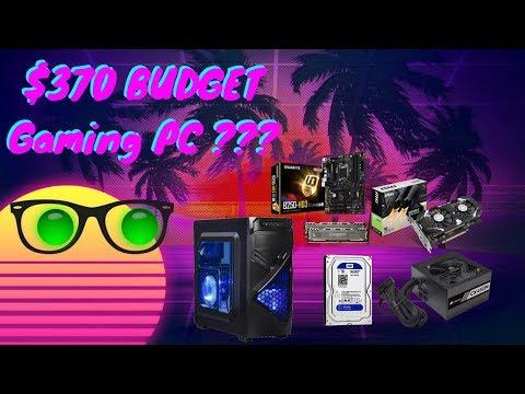 $370 Dollar ULTRA BUDGET Gaming PC