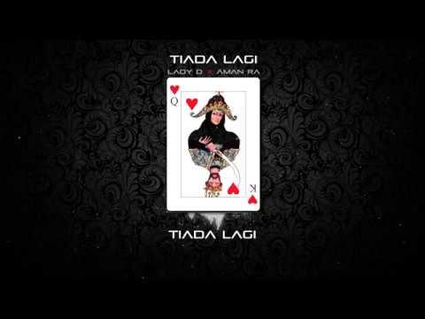 Lady D - Tiada Lagi ft. Aman RA