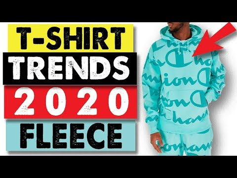 Graphic T Shirt Trends 2020.T Shirt Trends 2020 Fleece Is Hot