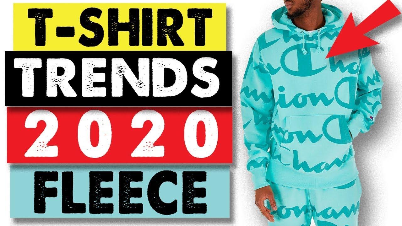 Streetwear Trends 2020.T Shirt Trends 2020 Fleece Is Hot