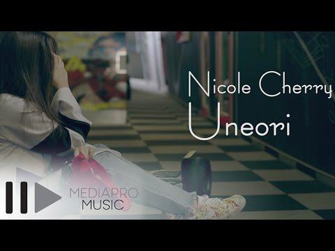 Nicole Cherry - Uneori (Official Video)