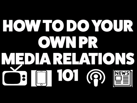 How to do your own PR - Media Relations 101
