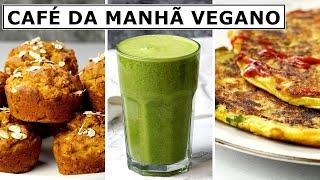 6 Ideias de Café da Manha Vegano – Ideias Doces e Salgadas Muito Saudáveis