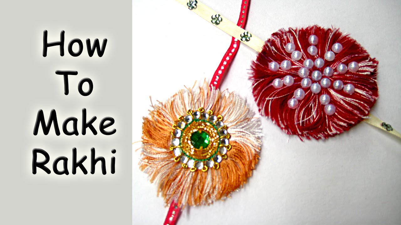 Rakhi making how to make rakhi at home for raksha for How to make handmade things at home