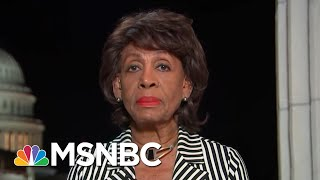 Trump Impeachment Inquiry Will 'Move Very Quickly': Rep. Maxine Waters | Rachel Maddow | MSNBC
