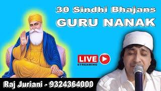 30 Sindhi Guru Nanak Bhajans By Raj Juriani, Dhan Guru Nanak