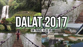 Dalat 2017 | VN Travel Vlog #4