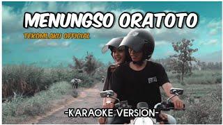 Download lagu TEKOMLAKU - Menungso Oratoto (Karaoke Version)