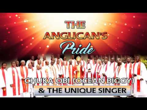 Chuka Obi & unique Singers - The Anglican Pride - Nigerian Gospel Music