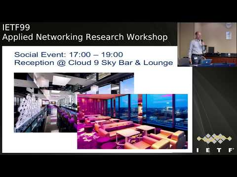 ACM, IRTF & Internet Society Applied Networking Research Workshop 2017 (Part 1)