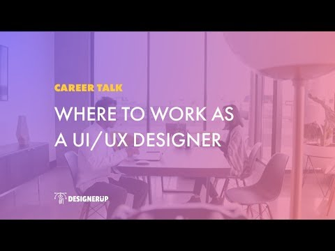 Design Careers: Where should you work as a UI/UX Designer?
