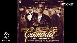 Ponteme Comoda | Official Remix | J Alvarez ft Nicky Jam, Lui G 21 Plus, Mackie y Benyo YouTube Videos