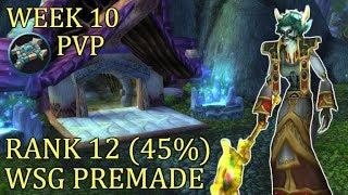 Rank 12 (45%) Week 10 - WSG Premade | Priest PvP Classic WoW