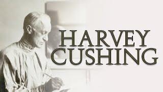 Cushing - A brief history of HARVEY CUSHING