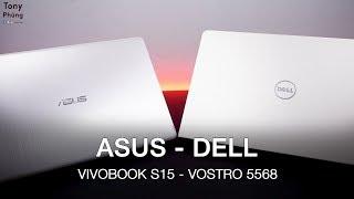 [Laptop] Asus Vivobook S15 vs Dell Vostro 5568 - Lựa chọn nào tốt cho sinh viên?  Tony Phùng thumbnail