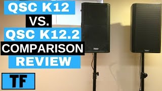 QSC K12.2 vs. K12 Speaker Comparison Review & Audio Test (Is it worth the upgrade?)