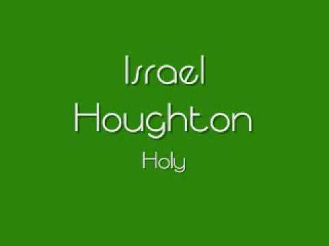 Israel Houghton - Holy