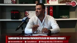 Samsun'da ev arayan üniversiteliler bu habere dikkat!