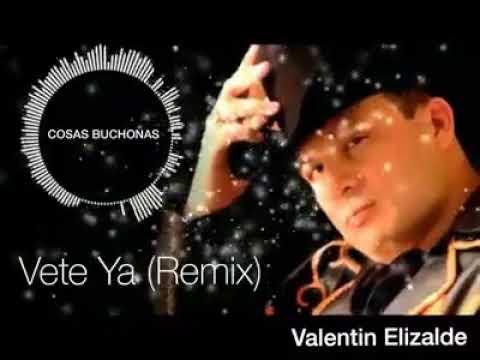 Valentin Elizalde   Vete Ya (REMIX)