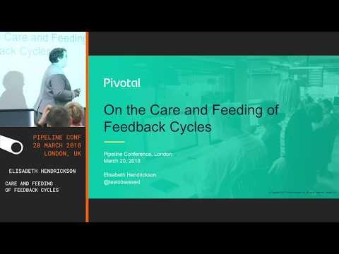 Elisabeth Hendrickson— Care and Feeding of Feedback Cycles - PIPELINE 2018