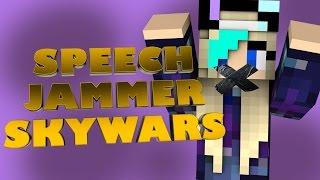 SPEECH JAMMER SKYWARS!! w/ FACECAM