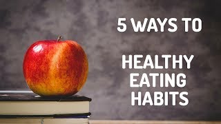 5 ways to healthy eating habits