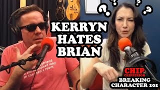 Chip Breaking Character 101 - Kerryn Hates Brian (Kevin Brennan, Brian Mccarthy, Kerryn Feehan)