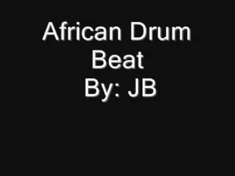 African Drum Beat By: JB