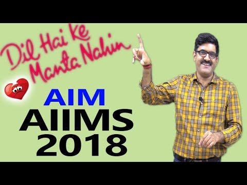 DIL HAI KI MANTA NAHI....AIM - AIIMS 2018