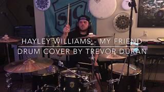 Hayley Williams - My Friend // Trevor Duran