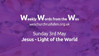 WWW - Weekly Words from the Wes - Jesus - The Light of the World - 03/05