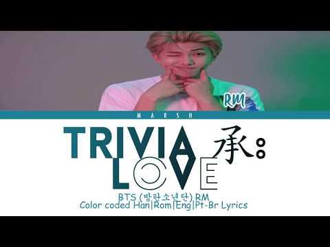 BTS (방탄소년단) – Trivia 承 : Love (Color Coded Lyrics/Han/Rom/Eng/Pt-Br)