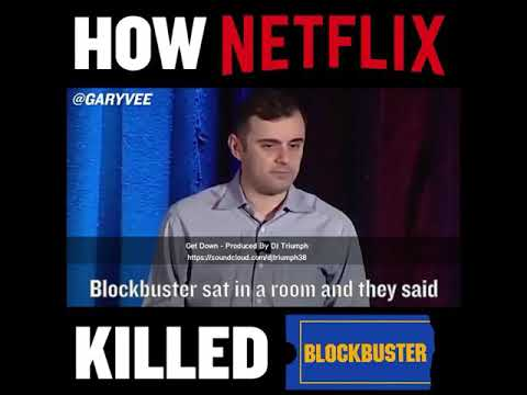 Gary Vee - How Netflix Killed BlockBuster