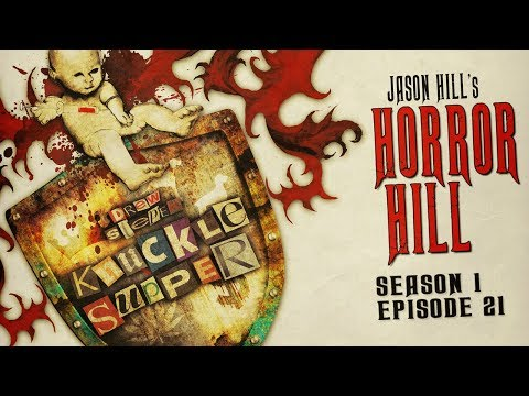 """S1E21 """"Knuckle Supper"""" Chapters 26-31 ― Horror Hill ― 5-star Rated Horror Anthology Podcast"""