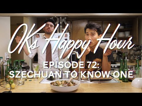 OKs Happy Hour Ep.72: Szechuan to know one