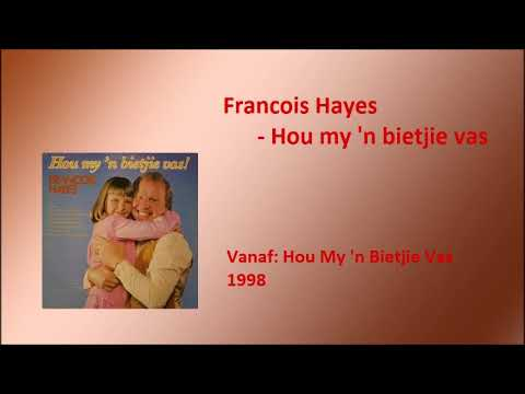 Francois Hayes – Hou my 'n bietjie vas