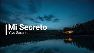 Yiyo Sarante -Mi Secreto (Letras)(2018)