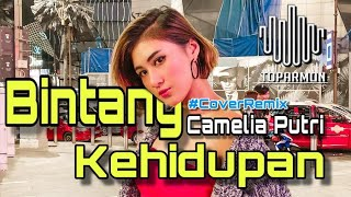 Bintang Kehidupan Remix - Nike Ardila Cover by Camelia Putri ft Toparmon Musik