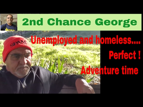 VLOG 39 Unemployed and homeless a new adventure