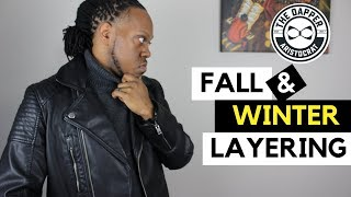 Fall and Winter Layering For Men