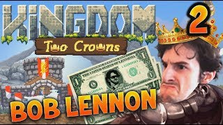 WE HAVE TO BLING A WALL !!! -Kingdom II : Two Crowns - Ep.2 avec Bob Lennon