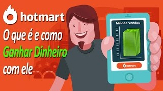 Hotmart - O que é e como ganhar dinheiro com o Hotmart em 2018